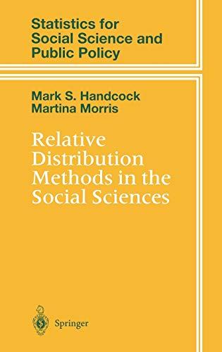 Relative Distribution Methods in the Social Sciences: Mark S. Handcock,