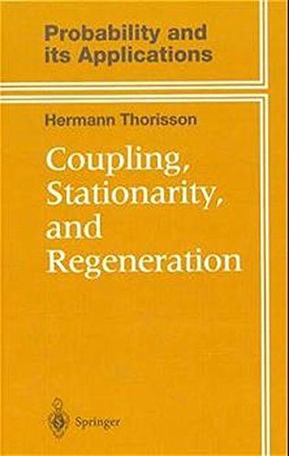 9780387987798: Coupling, Stationarity, and Regeneration (Probability and Its Applications)