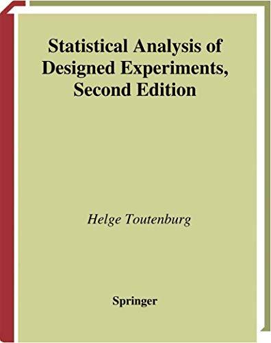 Statistical Analysis of Designed Experiments. Second Edition: Toutenburg, Helge, Nittner,