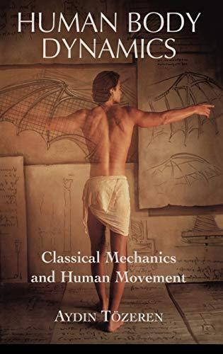 9780387988016: Human Body Dynamics: Classical Mechanics and Human Movement