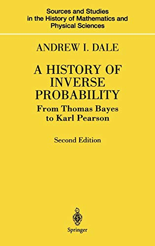 9780387988078: A History of Inverse Probability: From Thomas Bayes to Karl Pearson (Sources and Studies in the History of Mathematics and Physical Sciences)