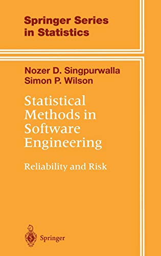 Statistical Methods in Software Engineering: Reliability and: Nozer D. Singpurwalla;