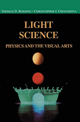 9780387988276: Light Science: Physics and the Visual Arts (Undergraduate Texts in Contemporary Physics)