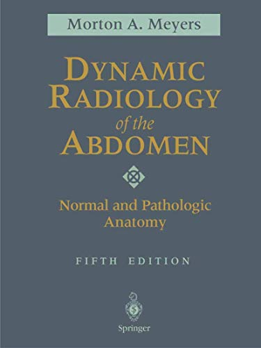 9780387988450: Dynamic Radiology of the Abdomen: Normal and Pathologic Anatomy
