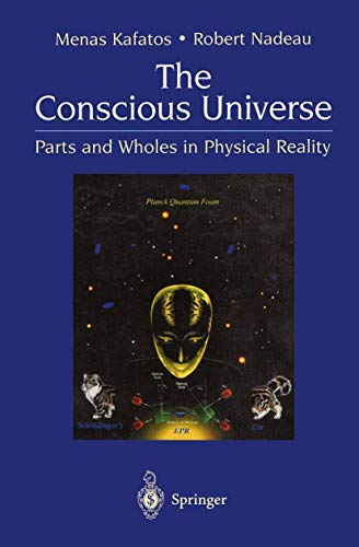 9780387988658: The Conscious Universe: Parts and Wholes in Physical Reality