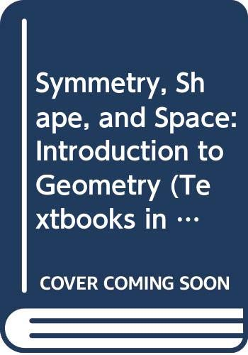 9780387988863: Symmetry, Shape and Space: Introduction to Geometry