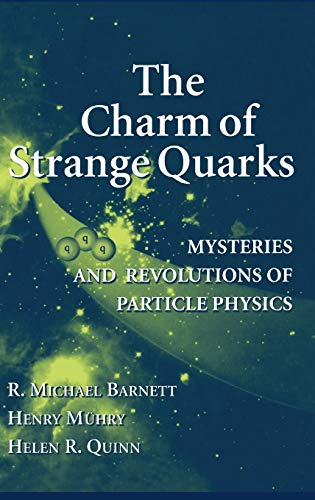 9780387988979: The Charm of Strange Quarks: Mysteries and Revolutions of Particle Physics