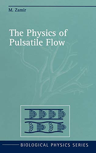 The Physics of Pulsatile Flow (Hardback): Mair Zamir