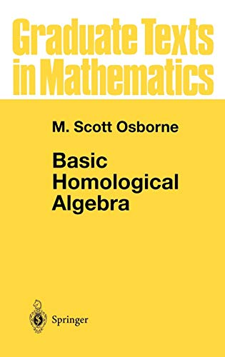 9780387989341: Basic Homological Algebra (Graduate Texts in Mathematics)