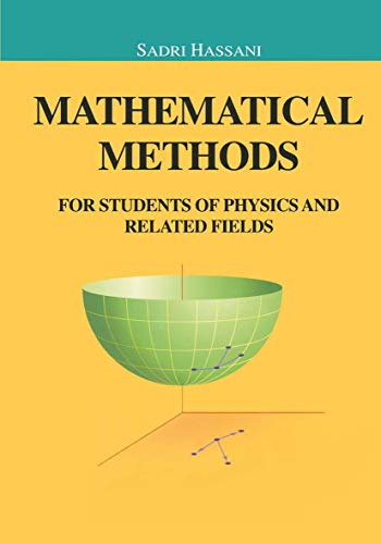 Mathematical Methods: for Students of Physics and: Sadri Hassani