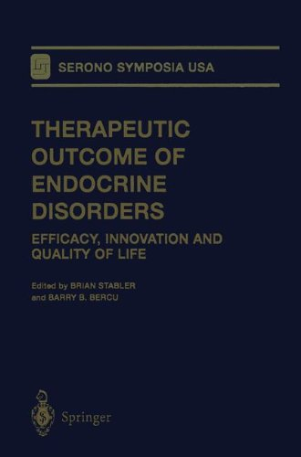 Therapeutic Outcome of Endocrine Disorders: Efficacy, Innovation: Brian Stabler