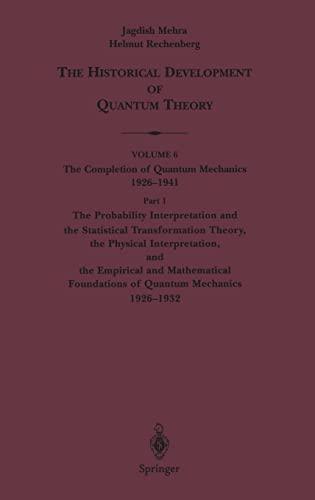 The Historical Development of Quantum Theory, Volume: Mehra, Jagdish; Rechenberg,