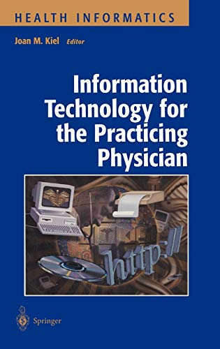9780387989846: Information Technology for the Practicing Physician (Health Informatics)