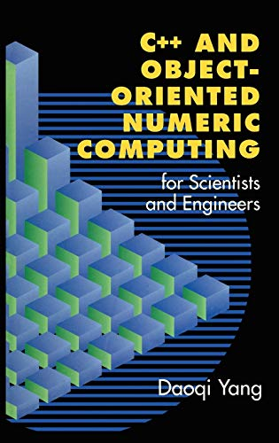 9780387989907: C++ and Object-Oriented Numeric Computing for Scientists and Engineers