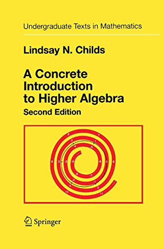 9780387989990: A Concrete Introduction to Higher Algebra