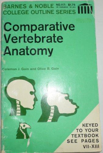 Comparative Vertebrate Anatomy (College Outline): Coleman J. Goin, Olive B. Goin