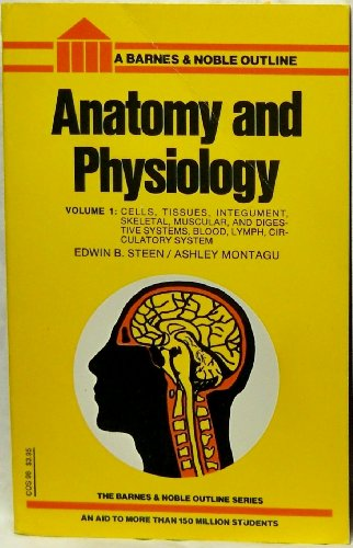 Anatomy and Physiology Vol. 1: Edwin B Steen,