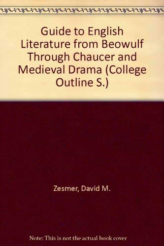 Guide to English Literature from Beowulf Through: Zesmer, David