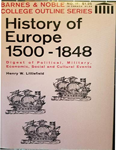 History of Europe 1500-1848 (College Outline Series,: Henry W. Littlefield