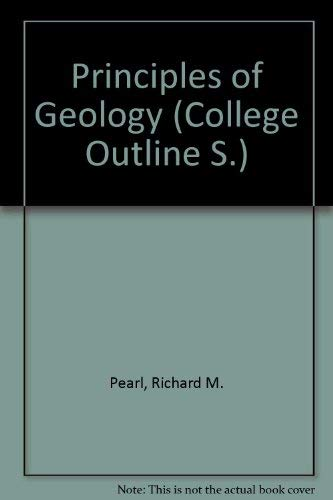 Geology: An Introduction to Principles of Physical: Pearl, Richard M