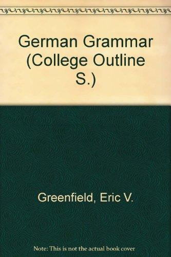 German Grammar (College Outline): Eric V. Greenfield
