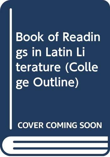 9780389000709: Book of Readings in Latin Literature (College Outline)