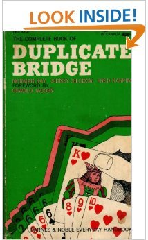 The Complete Book of Duplicate Bridge: Kay, Norman; Silodor, Sidney; Karpin, Fred