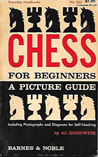 CHESS FOR BEGINNERS a Picture Guide: HOROWITZ, AL