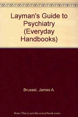 9780389002772: Layman's Guide to Psychiatry (Everyday Handbooks)