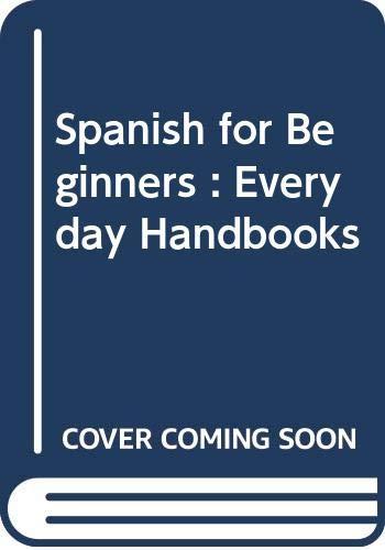 9780389002970: Spanish for Beginners : Everyday Handbooks