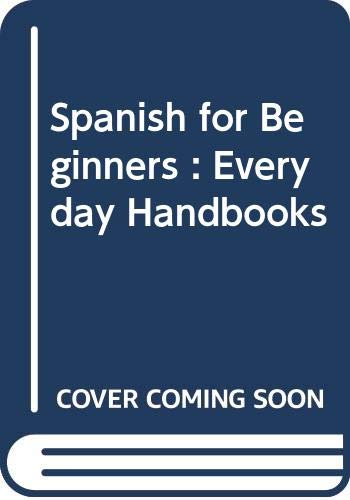 9780389002970: Spanish for Beginners : Everyday Handbooks