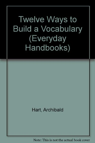 Twelve Ways to Build a Vocabulary (Everyday: Archibald Hart