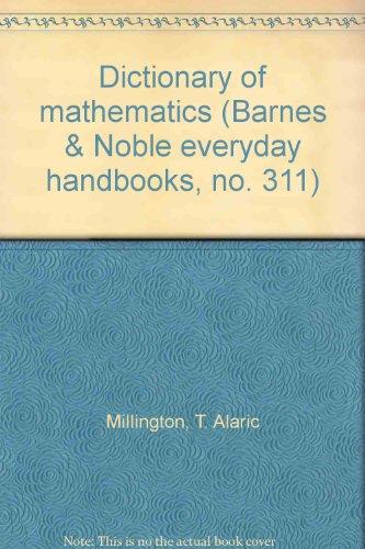 Dictionary of mathematics (Barnes & Noble everyday: Millington, T. Alaric