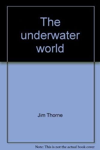 The underwater world;: A survey of oceanography: Thorne, Jim