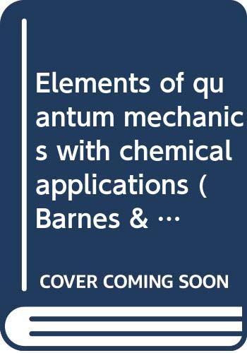 Elements of quantum mechanics with chemical applications: J Barriol