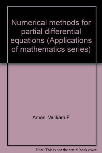 9780389010159: Numerical methods for partial differential equations (Applications of mathematics series)