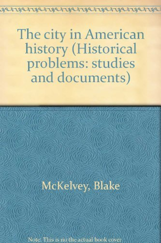 9780389010258: The city in American history (Historical problems: studies and documents)