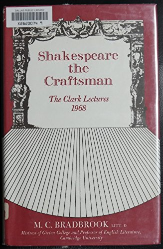 9780389010340: Shakespeare, the craftsman, (The Clark lectures) [Hardcover] by Bradbrook, M. C