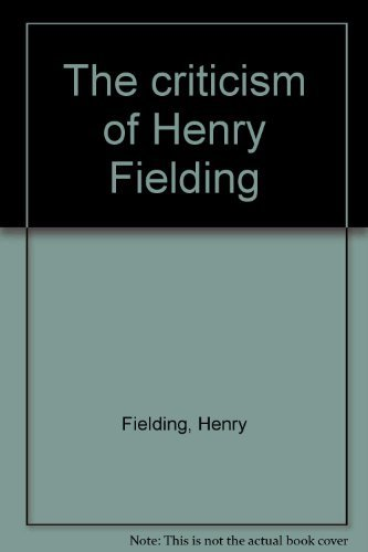 The criticism of Henry Fielding: Fielding, Henry