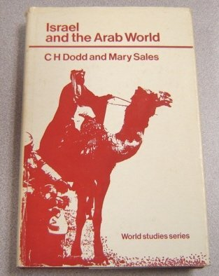 Israel and the Arab world (The World studies series) (9780389010913) by C. H Dodd