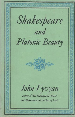 Shakespeare and Platonic Beauty: John Vyvyan