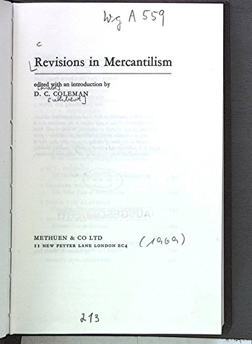 Revisions in mercantilism, (Debates in economic history): Coleman, D. C