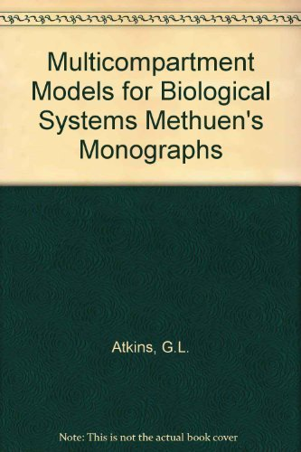 Multicompartment Models for Biological Systems Methuen's Monographs: Atkins, G.L.