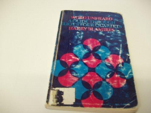 9780389013075: Word unheard;: A guide through Eliot's Four quartets