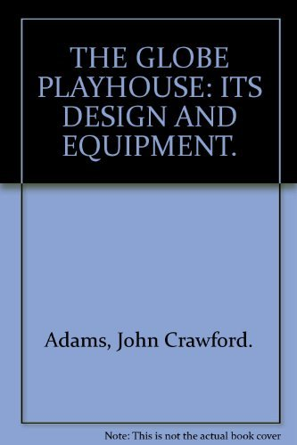 9780389013808: The Globe Playhouse: its design and equipment