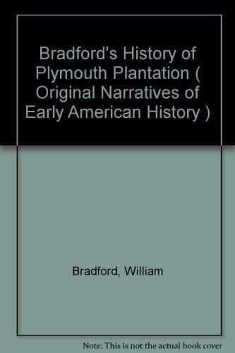 9780389016489: Bradford's history of Plymouth plantation, 1606-1646 (Original narratives of early American History)