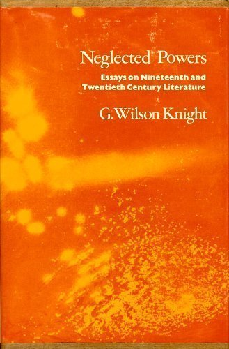 Neglected powers; essays on nineteenth and twentieth century literature (0389017906) by Knight, George Wilson