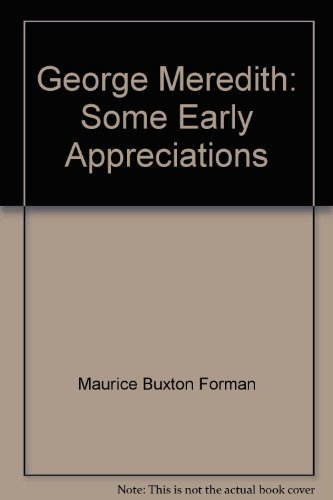 George Meredith;: Some early appreciations: Forman, Maurice Buxton