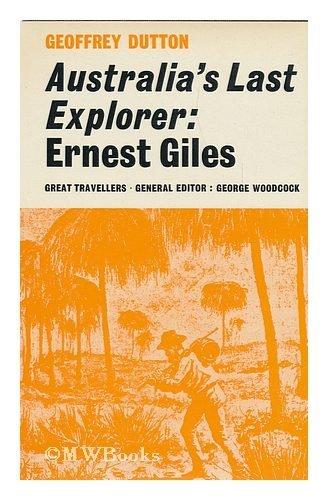 9780389039747: Australia's last explorer: Ernest Giles (Great travellers)