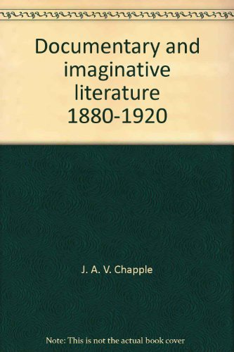 9780389040156: Documentary and imaginative literature, 1880-1920 (History and literature)